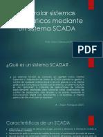Controlar Sistemas Automáticos Mediante Un Sistema SCADA