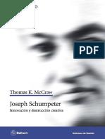 Joseph Schumpeter Innovación y Destrucción Creativa - Thomas K. McCraw
