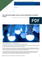 Se o LED evolui rápido, como a norma_certificação se manterá eficaz_ - ABilumi.pdf