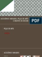 Acessórios variados, peças de arte e objetos.pptx