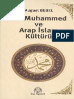 Hz. Muhammed Ve Arap İslam Kültürü - August Bebel
