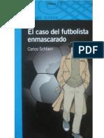 El Caso Del Futbolista Enmascarado - Carlos Schlaen