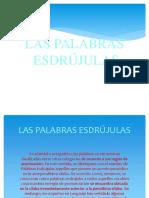 LAS PALABRAS Esdrujulas Leydi