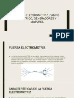 Fuerza Electromotriz, Campo Eléctrico, Generadores y