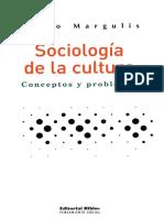MARGULIS, M - Sociología de la cultura. Conceptos y problemas.pdf
