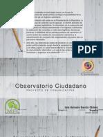 Presentación Proyecto de Comunicación de Observatorio Ciudadano