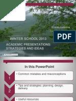 Monash Winter School 2013 Strategies for Presentations