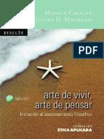 Cavallé, Mónica; Machado, Julián (Arte de Vivir, Arte de Pensar. Iniciación Al Asesoramiento Filosófico)