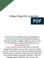 Utilajul Frigorific Comercial