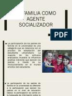 La Familia Como Agente Socializador