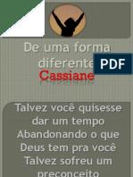 Cassiane_de Uma Forma Diferente