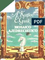 Karpov Anatoli y Guik Evgeni - Mosaico Ajedrecistico.pdf