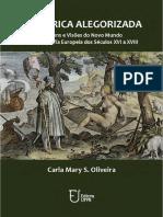 337747903-Carla-Mary-S-Oliveira-A-America-Alegorizada-Imagens-e-Visoes-Do-Novo-Mundo-Na-Iconografia-Europeia-Dos-Seculos-XVI-a-XVIII-Editora-Da-UFPB-2014.pdf