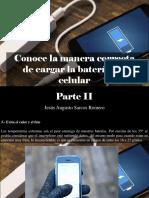 Jesús Augusto Sarcos Romero - Conoce La Manera Correcta de Cargar La Batería Del Celular, Parte II