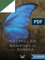 Mariposa en la sombra - Gilly Macmillan.pdf