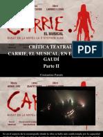 Constantino Parente - Crítica Teatral, Carrie, El Musical, En El Teatre Gaudí, Parte II