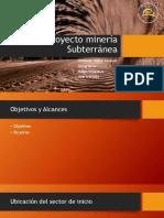 Proyecto minería Subterránea