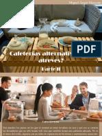 Miguel Ángel Marcano - Cafeterías Alternativas, ¿Te Atreves?, Parte II