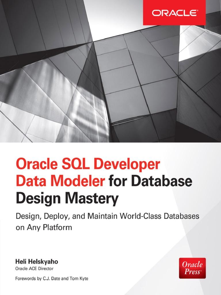 Oracle Sql Developer Data Modeler for Database design mastery