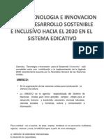 CIENCIA Y TECNOLOGIA E INNOVACION PARA EL DESARROLLO SOSTENIBLE E INCLUSIVO HACIA EL 2030.pptx