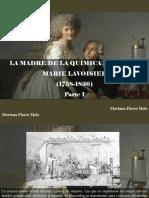 Mariana Flores Melo - La Madre de La Química Moderna, Marie Lavoisier (1758-1836) - Parte I