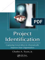 Charles a. Tryon Jr.-project Identification_ Capturing Great Ideas to Dramatically Improve Your Organization-CRC Press (2015)