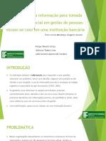Análise do Uso da Informação Agências Bancárias Felipe Takeshi Ishizu, Jeferson Tadeu de Lima,  Joao Antonio Aparecido Cardoso