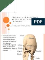 DIAGNOSTICUL RADIOLOGIC AL FRACTURILOR OASELOR CRANIULUI.pptx