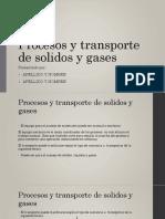 Procesos y Transporte de Solidos y Gases