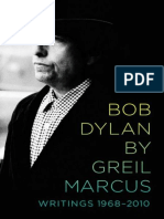 Bob Dylan by Greil Marcus - Writings 1968-2010