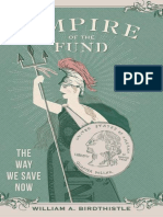 Empire of the Fund the Way We Save Now - William a. Birdthistle