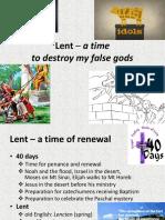Lent – a Time to Destroy False Gods