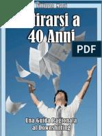 (eBook E-Book) Ritirarsi a Quaranta 40 Anni _ Come Semplificare Radicalmente Il Proprio Stile Di Vita (Guida Ragionata Al Downshifting)