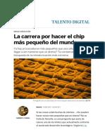 La Carrera Por Hacer El Chip Más Pequeño Del Mundo _ Talento Di