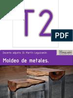 T2 - Moldeo de Metales