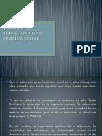 La Educacion Como Proceso Social.