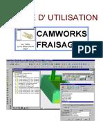 Notice d' Utilisation Camworks Fraisage. Luc Vallée Lycée Blaise Pascal Segré