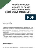 """""""Sistema de Monitoreo Para Personas en Riesgo Con Perdida de Memoria Degenerativa Progresiva""""."""