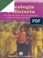 PUENTE OJEA, Gonzalo (1974,84), Ideología e Historia. La Formación Del Cristianismo Como Fenómeno Ideológico. Madrid, Siglo XXI (i,2)