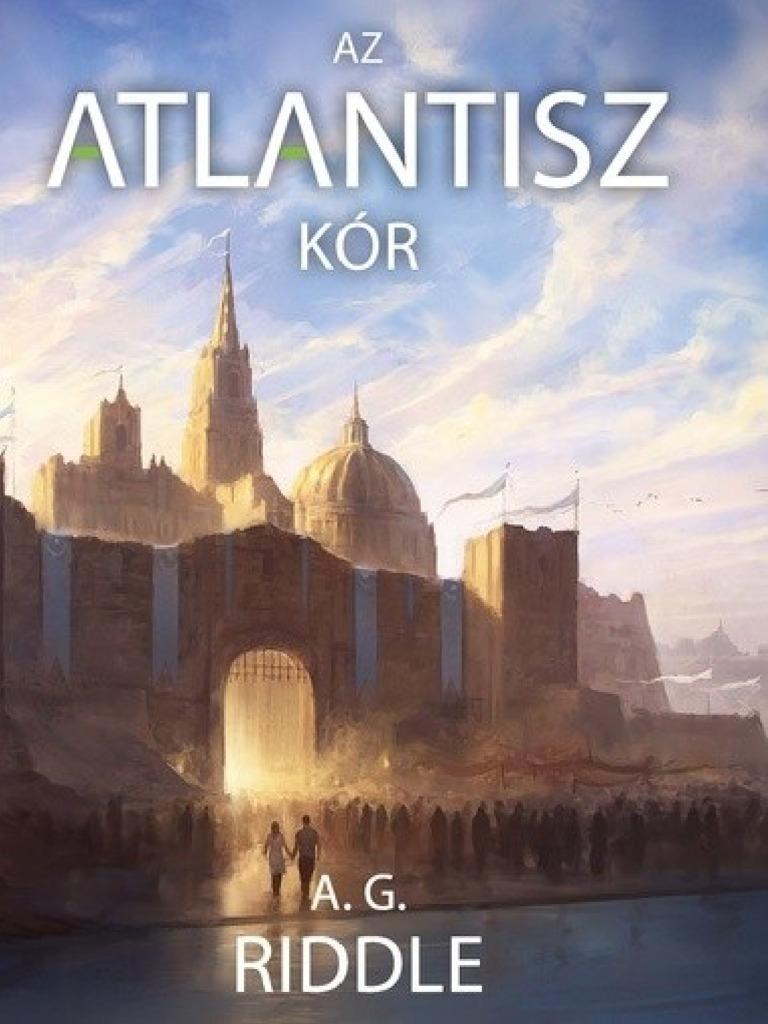 22d4fe4b1abe A. G. Riddle - Az Atlantisz-kór.pdf