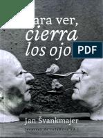 Svankmajer, Jan - Para Ver Cierra Los Ojos