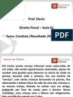 PPTRQ-Direito Penal Aula 01 -Conduta -Resultado -Nexo Causal -Denis