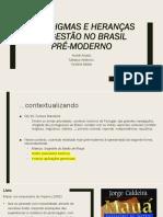 Paradigmas e heranças de gestão no Brasil pré-moderno