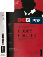 Bobby Fischer -EnDGAME-. Su Espectacular Ascenso y Descenso. Frank Brady, 416 Pp