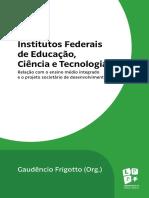 Institutos Federais de Educação - Gaudêncio Frigotto (Org.).pdf