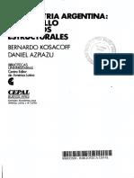 Kosacoff, Bernardo y Aspiazu, Daniel. La industria argentina. Desarrollo y cambios estructurales.pdf