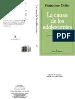 LIBRO Dolto Francoise - La Causa de Los Adolescentes - El Verdadero Lenguaje Para Dialogar Con Los Jóvenes - Barcelona - Seix Barral - 1990