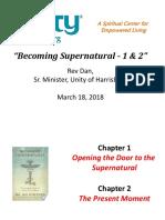 Unity of Harrisburg PP 3-18-18 Becoming Supernatural Chpts 1&2