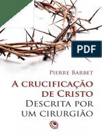 A-crucificação-de-Cristo-descrita-por-um-cirurgiãolink-Pierre-Barbet.pdf