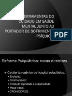 As Ferramentas Do Cuidado Em Saúde Mental Junto Ao Portador de Sofrimento Psíquico.